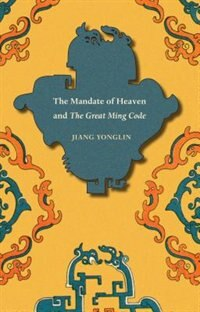 Book The Mandate of Heaven and The Great Ming Code by Yonglin Jiang