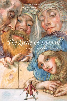 Book The Little Everyman: Stature and Masculinity in Eighteenth-Century English Literature by Deborah Needleman Armintor