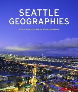 Book Seattle Geographies by Michael P. Brown