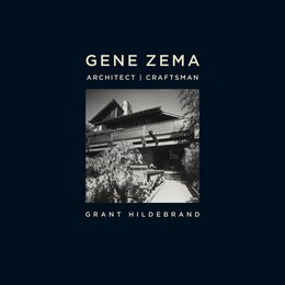 Book Gene Zema, Architect, Craftsman by Grant Hildebrand