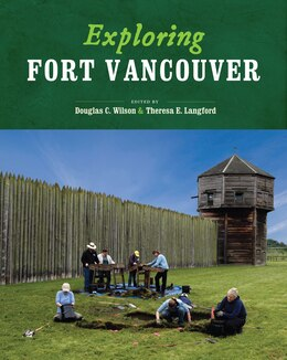 Book Exploring Fort Vancouver by Douglas C. Wilson