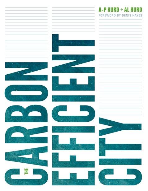 The Carbon Efficient City by A-P Hurd