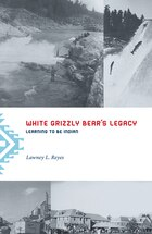White Grizzly Bears Legacy: Learning to Be Indian