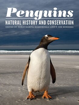 Book Penguins: Natural History and Conservation by Pablo Garcia Borboroglu