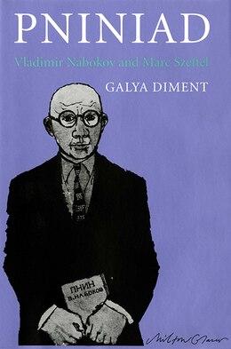 Book Pniniad: Vladimir Nabokov and Marc Szeftel by Galya Diment