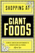 Shopping at Giant Foods: Chinese American Supermarkets in Northern California by Alfred Yee