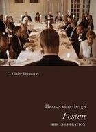 Thomas Vinterbergs Festen ( <I>The Celebration)</I>