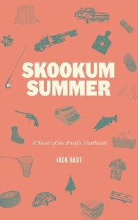 Skookum Summer: A Novel of the Pacific Northwest
