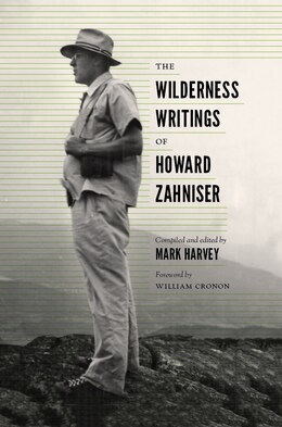 Book The Wilderness Writings of Howard Zahniser by Mark W. T. Harvey