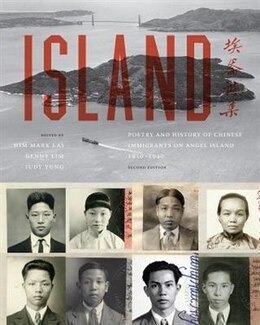 Book Island: Poetry and History of Chinese Immigrants on Angel Island, 1910-1940 by Him Mark Lai