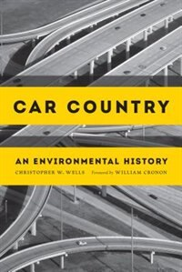 Book Car Country: An Environmental History by Christopher W. Wells