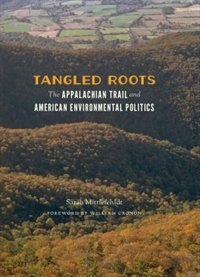 Book Tangled Roots: The Appalachian Trail and American Environmental Politics by Sarah Mittlefehldt