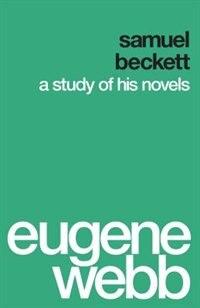 Samuel Beckett: A Study of His Novels