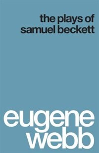 Book The Plays of Samuel Beckett by Eugene Webb