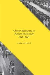 Book Church Resistance to Nazism in Norway, 1940-1945 by Arne Hassing