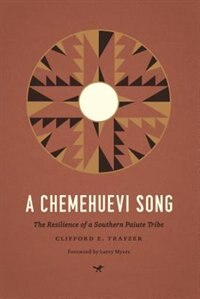 Book A Chemehuevi Song: The Resilience of a Southern Paiute Tribe by Clifford E. Trafzer