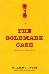 Book The Goldmark Case: An American Libel Trial by William L. Dwyer