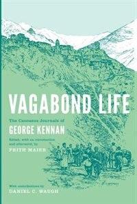 Book Vagabond Life: The Caucasus Journals of George Kennan by George Kennan