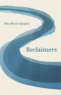 Book Reclaimers by Ana Maria Spagna