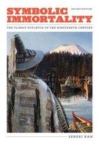 Symbolic Immortality: The Tlingit Potlatch of the Nineteenth Century, Second Edition