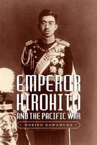 Book Emperor Hirohito and the Pacific War by Noriko Kawamura