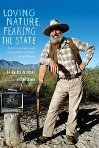 Book Loving Nature, Fearing the State: Environmentalism and Antigovernment Politics before Reagan by Brian Allen Drake