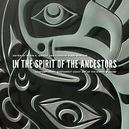 Book In the Spirit of the Ancestors: Contemporary Northwest Coast Art at the Burke Museum by Robin K. Wright