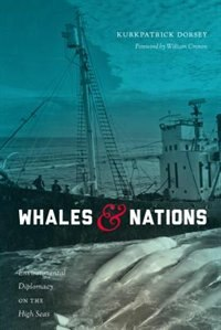 Book Whales and Nations: Environmental Diplomacy on the High Seas by Kurkpatrick Dorsey