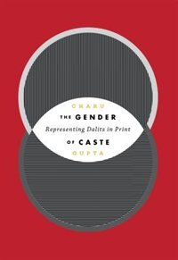 Book The Gender of Caste: Representing Dalits in Print by Charu Gupta