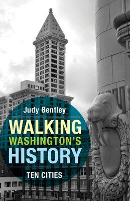 Book Walking Washingtons History: Ten Cities by Judy Bentley