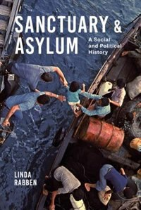 Book Sanctuary and Asylum: A Social and Political History by Linda Rabben