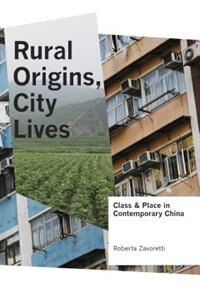 Book Rural Origins, City Lives: Class and Place in Contemporary China by Roberta Zavoretti