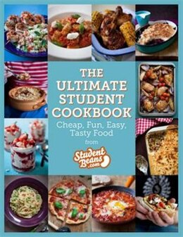 Book The Ultimate Student Cookbook: Cheap, Fun, Easy, Tasty Food by Studentbeans.com