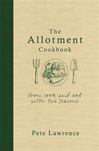Book The Allotment Cookbook by Pete Lawrence