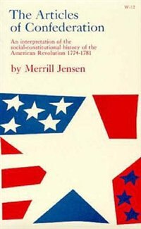Book The Articles Of Confederation: An Interpretation of the Social-Constitutional History of the… by Merrill Jensen