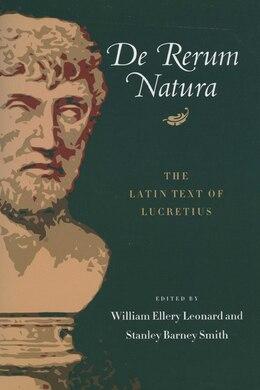 Book De Rerum Natura: The Latin Text of Lucretius by William Ellery Leonard