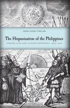 The Hispanization of the Philippines: Spanish Aims And Filipino Responses, 1565?1700