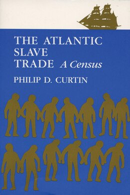 Book The Atlantic Slave Trade: A Census by Philip D. Curtin