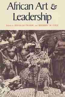 African Art And Leadership by Douglas Fraser