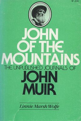 Book John Of The Mountains: The Unpublished Journals of John Muir by Linnie Marsh Wolfe