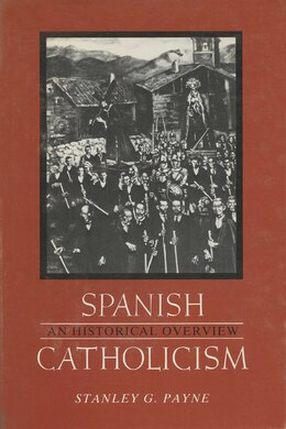 Book Spanish Catholicism: An Historical Overview by Stanley G. Payne
