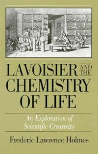 Book Lavoisier & The Chemistry Of Life by Frederic Lawrence Holmes