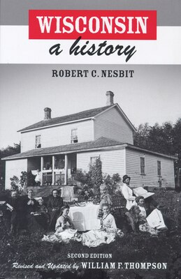 Book Wisconsin: A History by Robert C. Nesbit