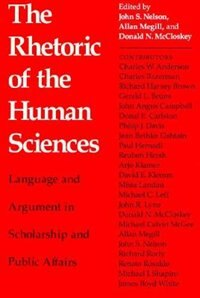 Book Rhetoric Of The Human Sciences: Language And Argument In Scholarship And Public Affairs by John S. Nelson