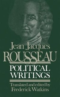 Book Jean Jacques Rousseau: Political Writings by Frederick Watkins
