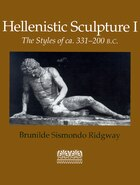 Hellenistic Sculpture I: The Styles Of Ca. 331?200 B.c.
