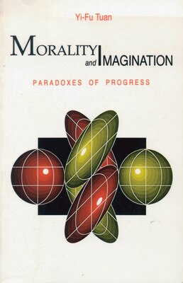 Book Morality & Imagination by Yi-fu Tuan