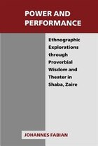 Power And Performance: Ethnographic Explorations through Proverbial Wisdom and Theater in Shaba…