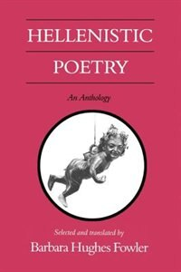 Book Hellenistic Poetry: An Anthology by Barbara Hughes Fowler