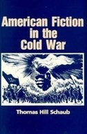 Book American Fiction in the Cold War by Thomas H. Schaub